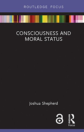 Consciousness and Moral Status (Routledge Focus on Philosophy)