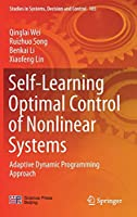 Self-Learning Optimal Control of Nonlinear Systems: Adaptive Dynamic Programming Approach (Studies in Systems, Decision and Control)