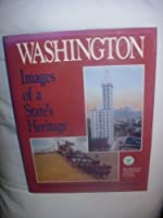 Washington: Images of a State's Heritage