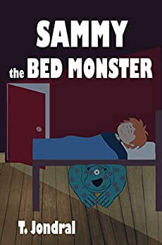 [Jondral, T.]のSammy the Bed Monster (English Edition)