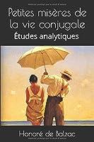 Petites misères de la vie conjugale: Études analytiques (La comédie humaine)