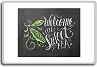 Welcome Little Sweet Pea - Motivational Quotes Fridge Magnet - ?????????