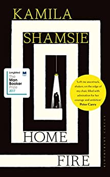 Home Fire: SHORTLISTED FOR THE COSTA NOVEL AWARD 2017 by [Shamsie, Kamila]