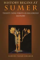 History Begins at Sumer: Thirty-Nine Firsts in Recorded History