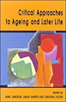 Critical Approaches to Aging and Later Life