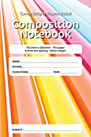 Candy Stripes Theme Ruled Composition Notebook: 152.4mm X 228.6mm - 153 Pages 6.4mm Line Spacing - 32mm Margin. a Must Have for All Students Serious about Education
