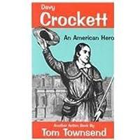Davy Crockett: An American Hero