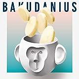 BAKUDANIUS(期間生産限定盤)