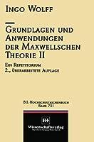 Grundlagen und Anwendungen der Maxwellschen Theorie II (VDI-Buch) (German Edition)