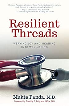 Resilient Threads: Weaving Joy and Meaning into Well-Being by [Panda, Mukta]