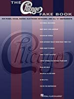 "The Chicago Fake Book: Cor Piano, Vocal, Guitar, Electronic Keyboard, and All ""C"" Instruments"