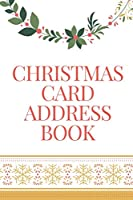 """Christmas Card Address Book: Record Book And Holiday Card Tracker For Christmas Cards You Send And Receive (6"""" X 9"""")"""