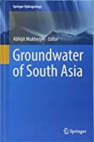 Groundwater of South Asia (Springer Hydrogeology)