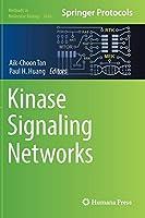 Kinase Signaling Networks (Methods in Molecular Biology)