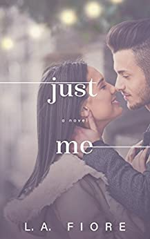 Just Me (Harrington, Maine Book 2) by [Fiore, L.A.]