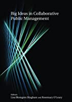 Big Ideas in Collaborative Public Management by Lisa Blomgren Bingham Rosemary O'Leary(2008-07-03)