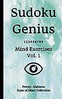 Sudoku Genius Mind Exercises Volume 1: Petrey, Alabama State of Mind Collection