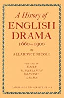 A History of English Drama 1660-1900 (History of English Drama, 1660-1900 7 Volume Paperback Set (in 9 parts))