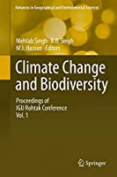 Climate Change and Biodiversity: Proceedings of IGU Rohtak Conference, Vol. 1 (Advances in Geographical and Environmental Sciences)