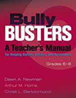 Bully Busters: A Teachers Manual for Helping Bullies, Victims, and Bystanders : Grades 6-8