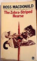 The Zebra-Striped Hearse: A Lew Archer Novel