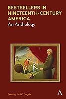 Bestsellers in Nineteenth-century America: An Anthology (Anthem Nineteenth-century)