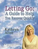 Letting Go: A Guide to Help You Recover Quickly【洋書】 [並行輸入品]