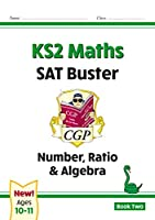 New KS2 Maths SAT Buster: Number, Ratio & Algebra Book 2 (for the 2020 tests)