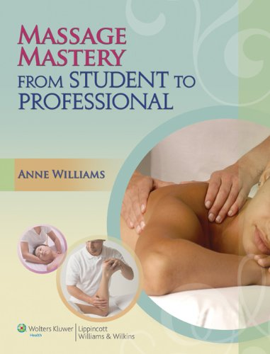 Download Massage Theory & Practice: From Student to Professional (LWW Massage Therapy and Bodywork Educational Series) 0781780179