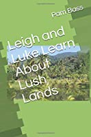 Leigh and Luke Learn About Lush Lands (A-Z Adventures)
