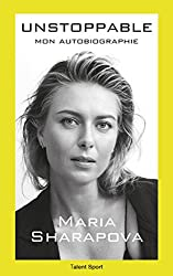 Maria Sharapova : Unstoppable: Mon autobiographie (French Edition)