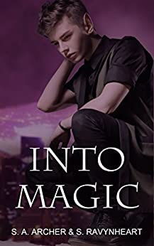 Into Magic (The Sidhe Collection Book 3) by [Archer,S. A., Ravynheart,S.]
