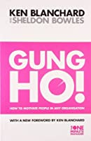 Gung Ho ! (The One Minute Manager)