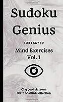 Sudoku Genius Mind Exercises Volume 1: Claypool, Arizona State of Mind Collection