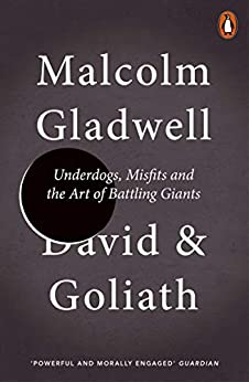 [Gladwell, Malcolm]のDavid and Goliath: Underdogs, Misfits and the Art of Battling Giants (English Edition)