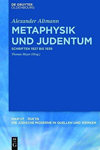 Metaphysik und Judentum: Schriften 1927 bis 1939 (Mar'ot 4) (German Edition)