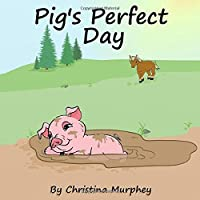 Pig's Perfect Day