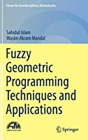 Fuzzy Geometric Programming Techniques and Applications (Forum for Interdisciplinary Mathematics)【洋書】 [並行輸入品]
