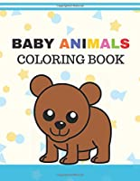 Baby animals coloring book: Coloring book kids 2-4 Gift Adorable Animals (59) Pages (8.5 x 11 inches) Coloring Book Gift Idea White Color Cover Background With Multi Color Text