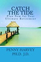 Catch the Tide: Plan Now for Your Ultimate Retirement