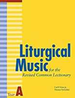Liturgical Music for the Revised Common Lectionary: Yeara