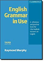 English Grammar in Use Without Answers: A Reference and Practice Book for Intermediate Students of English , Intermediate