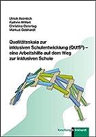Qualitaetsskala zur inklusiven Schulentwicklung (QU!S®) - eine Arbeitshilfe auf dem Weg zur inklusiven Schule