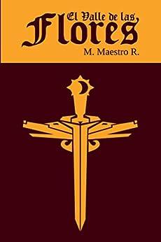 [Maestro R., M.]のEl Valle de Las Flores: Segunda parte de la Trilogía de Los Clanes (Spanish Edition)