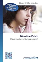 Nicotine Patch: Should it be banned during pregnancy?