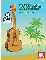 20 Popular Uke Tunes for Kids: Includes Online Audio