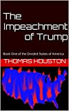 The Impeachment of Trump: Book One of the Divided States of America (English Edition)