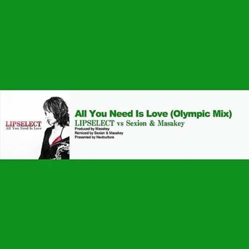All You Need Is Love (Olympic Mix) [Lipselect vs Sexion & Masakey]