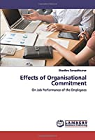 Effects of Organisational Commitment: On Job Performance of the Employees