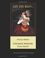 Aix-les-bains: Vintage Poster Cross Stitch Pattern